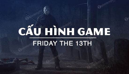 cau hinh game friday the 13th
