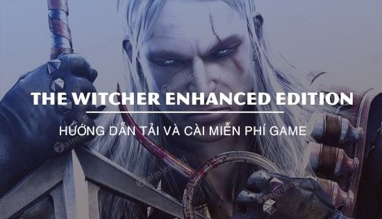 cach tai va cai dat mien phi game the witcher enhanced edition
