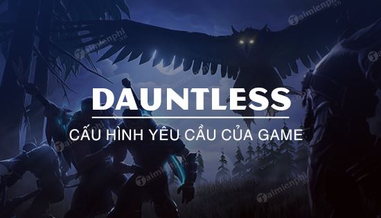 cau hinh game dauntless
