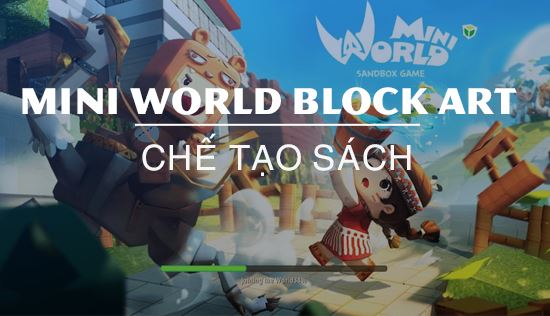 huong dan che tao sach trong mini world block art