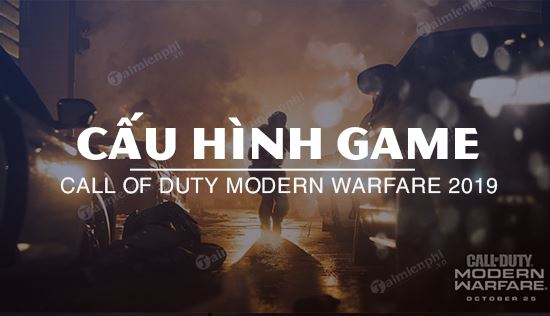 cau hinh game call of duty modern warfare 2019 tren may tinh