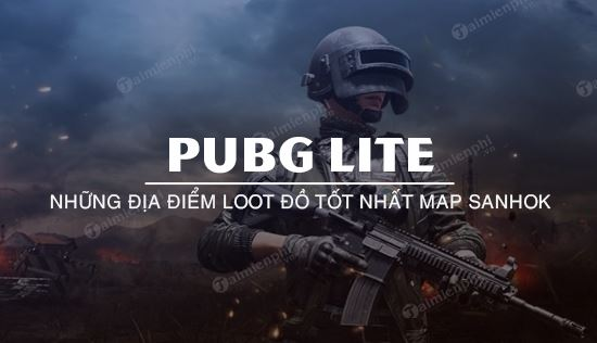 pubg lite top 5 vi tri loot do sanhok tot nhat