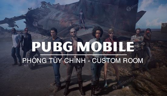 custom room pubg mobile la gi lam the nao de tao custom room