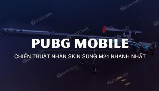 meo nhan free skin sung m24 pubg mobile nhanh nhat