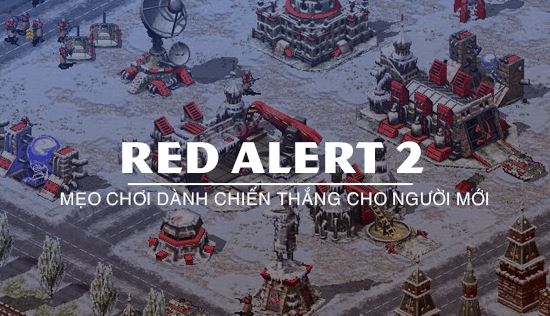 meo choi red alert 2 danh cho nguoi moi