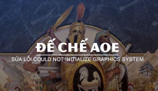 sua loi could not initialize graphics system de che aoe