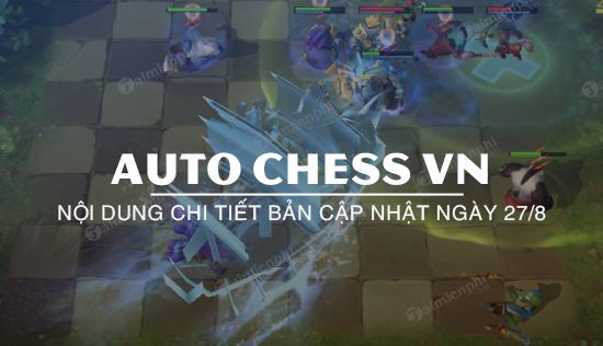 noi dung chi tiet ban cap nhat auto chess vn 27 8