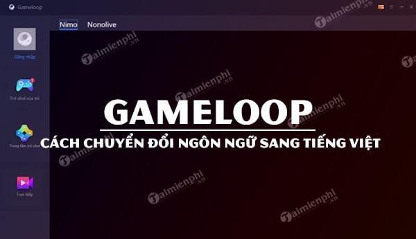 huong dan chuyen doi ngon ngu tieng viet gameloop