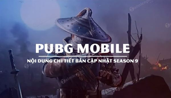pubg mobile season 9 co gi moi