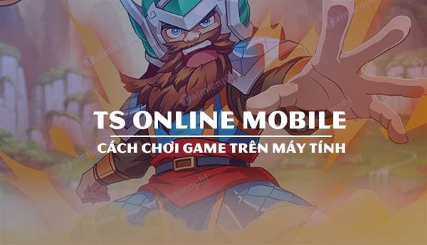 cach choi ts online mobile tren may tinh