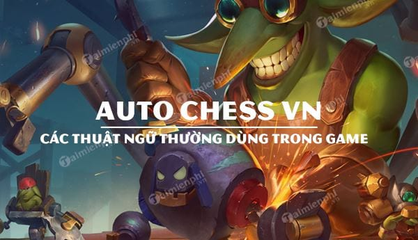 cac thuat ngu thuong dung trong auto chess vn