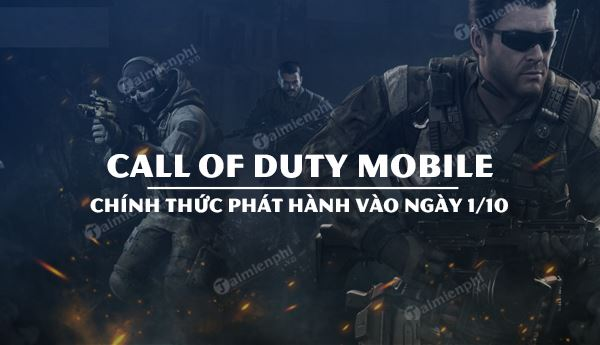 call of duty mobile se chinh thuc duoc phat hanh vao ngay 1 10