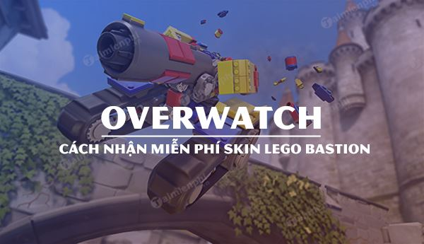 cach nhan mien phi skin lego bastion overwatch