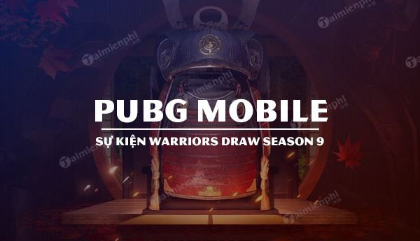 nhung dieu can biet ve su kien warriors draw pubg mobile