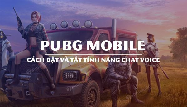 cach su dung chat voice trong pubg mobile