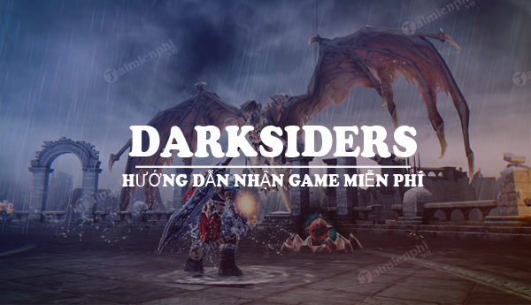 nhan mien phi game darksiders tren epic store