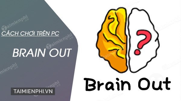 cach choi brain out tren may tinh