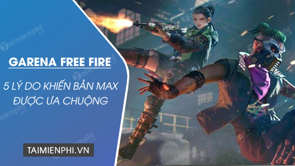 5 ly do khien free fire max tro thanh tua game hot nhat