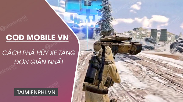 cach pha huy xe tang trong cod mobile vn