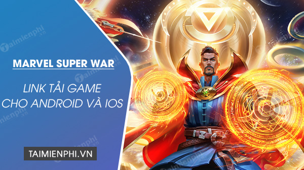 link tai marvel super war cho android ios