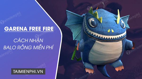cach nhan mien phi balo rong trong free fire