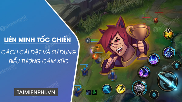 cach su dung emotes trong lien minh toc chien