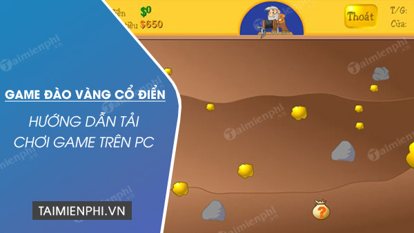 cach choi game dao vang co dien tren may tinh