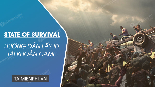 cach lay id tai khoan game state of survival