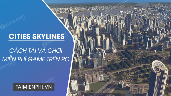 epic games store tang mien phi game cities skylines