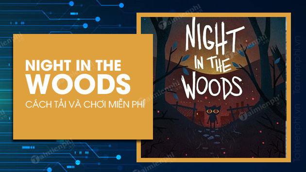 Epic games store tang mien Phi night in the woods