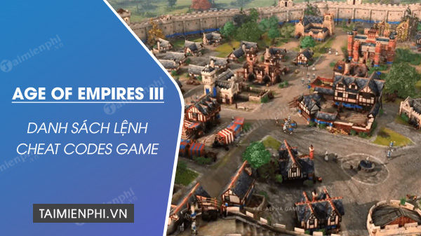 danh sach ma lenh cheat age of empires iii