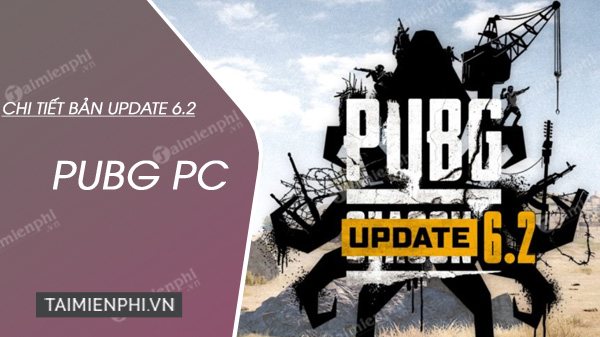 ban update pubg pc 6 2 co gi hot