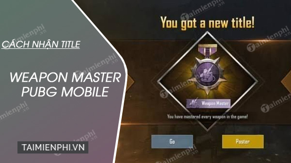 cach nhan danh hieu weapon master pubg mobile
