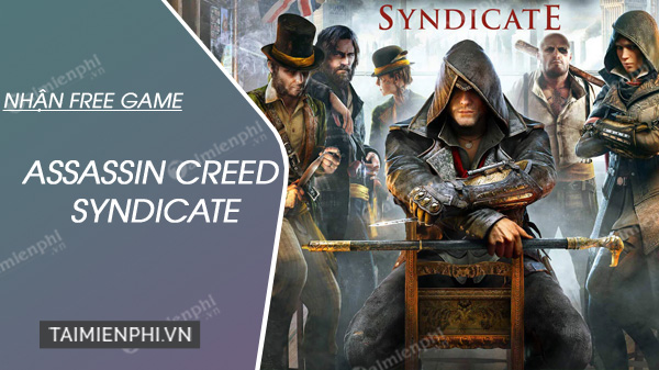 cach nhan mien phi game assassin s creed syndicate
