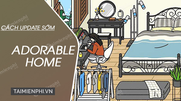 cach cap nhat adorable home som nhat
