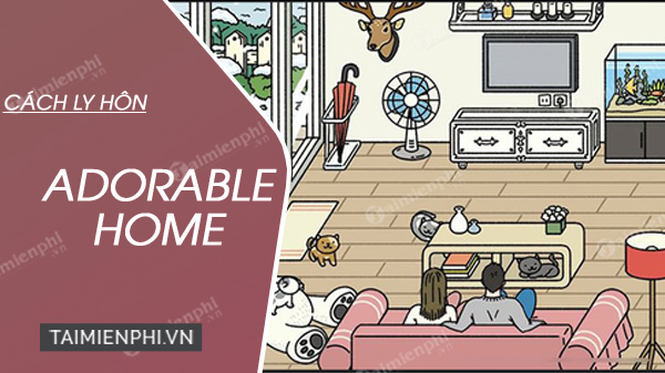 cach ly hon trong game adorable home