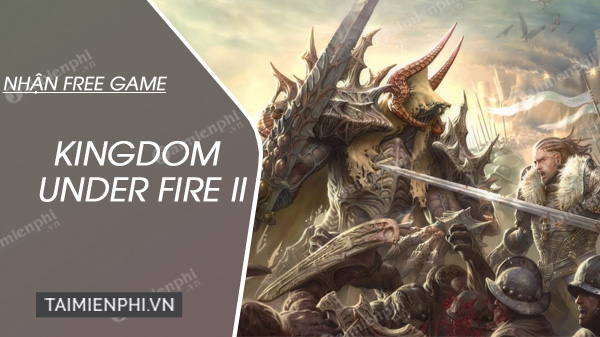 cach nhan game kingdom under fire 2 mien phi