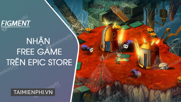 epic store phat hanh mien phi game figment