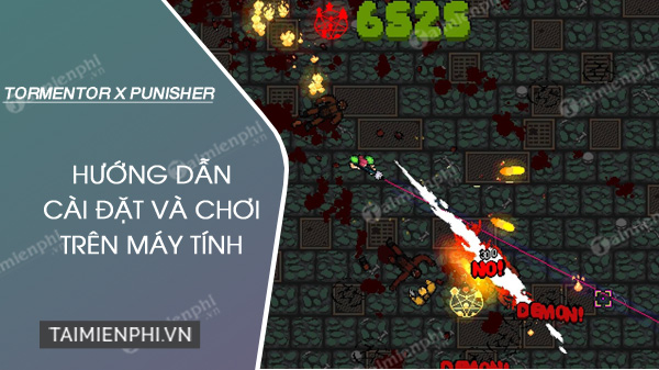 cach tai va choi mien phi game tormentor x punisher