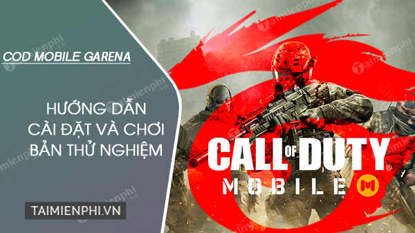 cach choi ban thu nghiem call of duty mobile vng tren android ios
