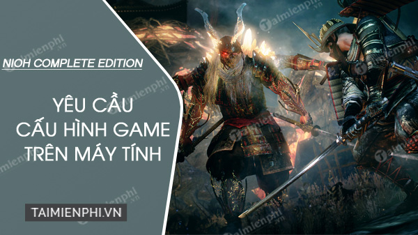 cau hinh choi game nioh tren may tinh