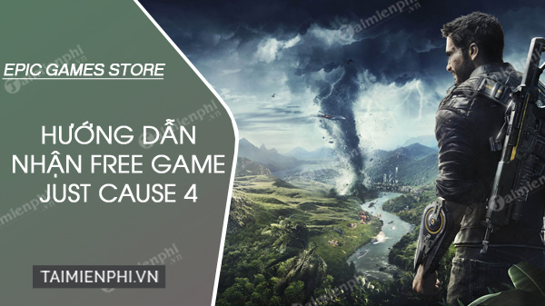 epic store tang mien phi game just cause 4