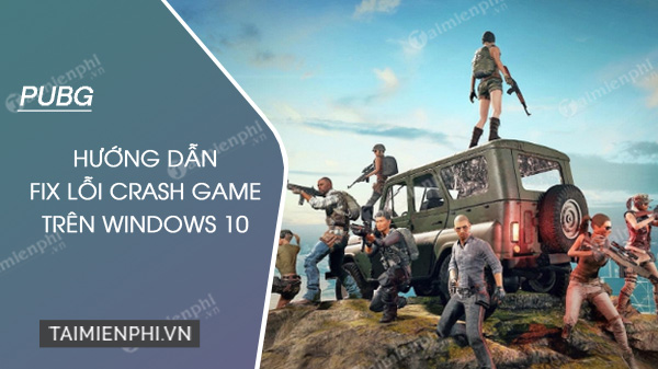 crash game pubg tren windows 10