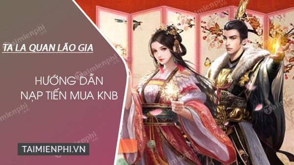 huong dan nap the game ta la quan lao gia