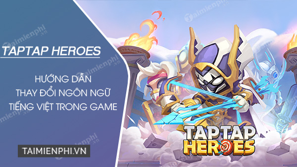 cach doi ngon ngu tieng viet game taptap heroes
