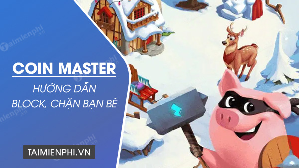 cach chan ban be trong game coin master