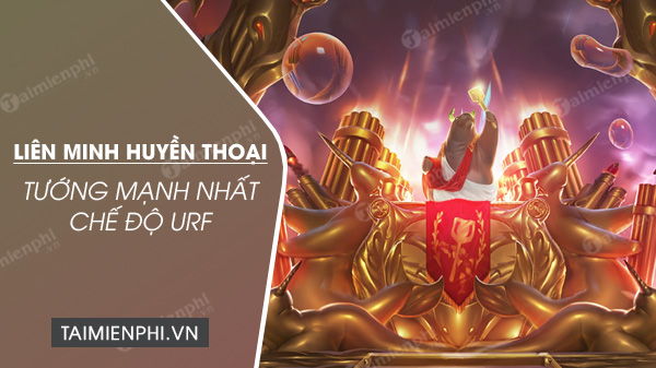top tuong manh nhat urf 2020 lmht