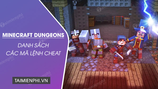 tong hop ma lenh minecraft dungeons cheat minecraft dungeons
