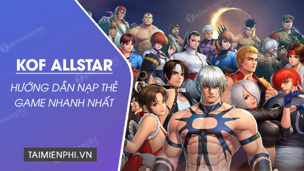 huong dan nap the game kof allstar