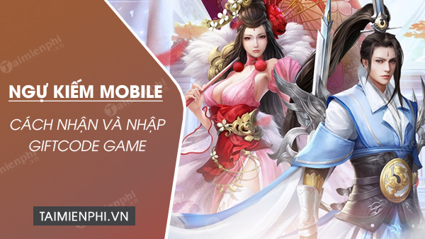 Tổng hợp Code vip game Ngự Kiếm Mobile Code-ngu-kiem-mobile